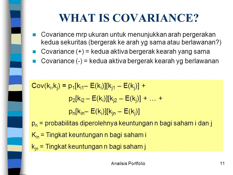 WHAT IS COVARIANCE Cov(ki,kj) = p1[ki1– E(ki)][kj1 – E(kj)] +